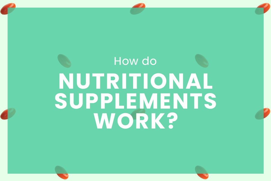 How do nutritional supplements work?